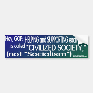 Civilized Society is not Socialism Bumper Sticker