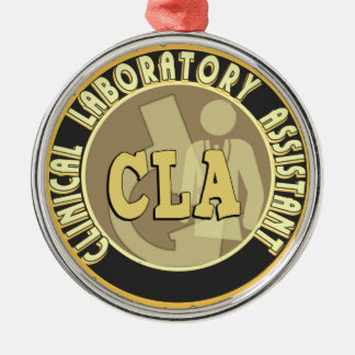 CLA BADGE - CLINICAL LABORATORY ASSISTANT ROUND METAL CHRISTMAS ORNAMENT