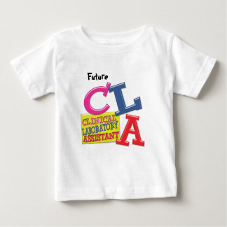 CLA WHIMSICAL  CLINICAL LABORATORY ASSISTANT BABY T-Shirt