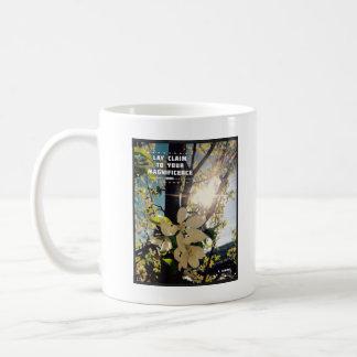 Claim Your Magnificence 11 oz Ceramic Mug