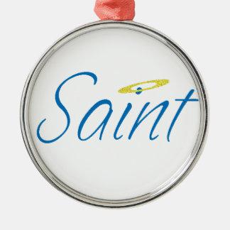 Claiming Sainthood Metal Ornament