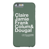 Claire, Jamie, Frank, Colum & Dougal Barely There iPhone 6 Case