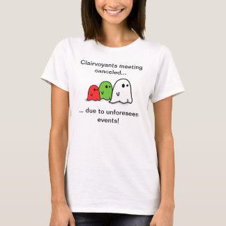 Clairvoyant cancelled joke T-Shirt