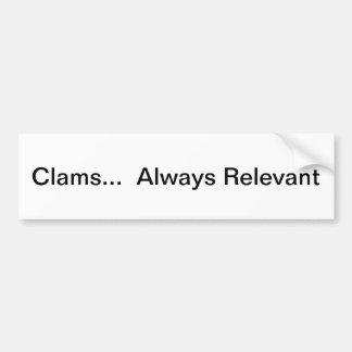 Clams... Always Relevant Bumper Sticker