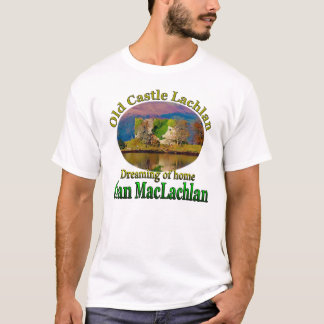 Clan MacLachlan Dreaming of Old Castle Lachlan T-Shirt
