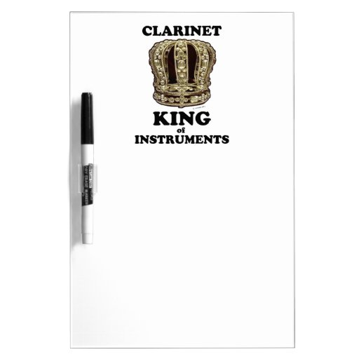 Clarinet King of Instruments Dry Erase Whiteboards