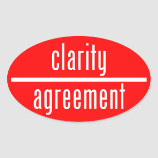 Clarity Over Agreement Oval Sticker