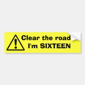 Claro del PELIGRO el camino… soy DIECISÉIS Pegatina Para Auto