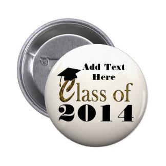 Clase de 2014, o cualquier botón de la graduación  pin redondo de 2 pulgadas