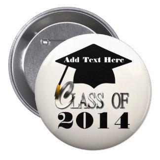 Clase de 2014, o cualquier botón de la graduación  pin redondo de 3 pulgadas