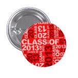 Clase de las graduaciones del botón rojo 2013 pin