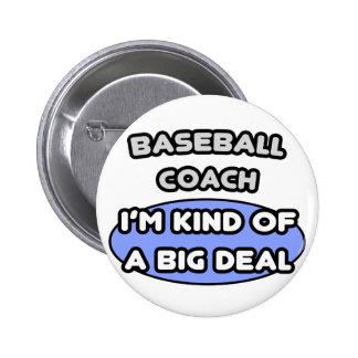 Clase del entrenador de béisbol… de una gran cosa pin redondo de 2 pulgadas