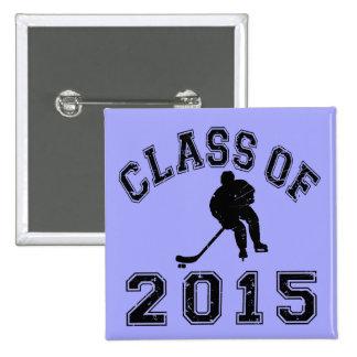 Clase del hockey 2015 pin cuadrado