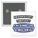 Clase del terapeuta respiratorio… de una gran cosa pins