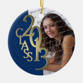 Class 2013 Graduation Photo Gold and Blue Ceramic Ornament
