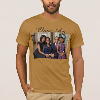 Class Act, President Obama and Family Portrait T-Shirt