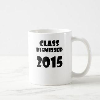 Class Dismissed 2015 Coffee Mug