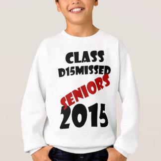 Class Dismissed 2015 Sweatshirt