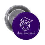 Class Dismissed Graduation Products Pinback Buttons