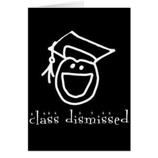 Class Dismissed Graduation Products Card