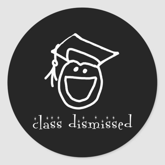 Class Dismissed Graduation Products Classic Round Sticker