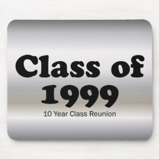 Class of 1999 10 Year Reunion Mouse Pad