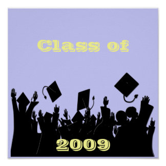 Class of 2009 Poster You Choose BkGrd/font/color