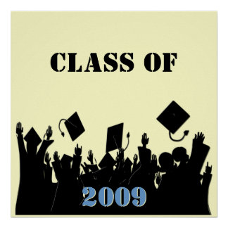 Class of 2009 Poster You Choose BkGrd/Year/color