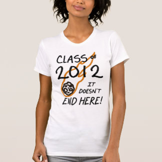 Class of 2012 - It doesn't end here! Tshirt