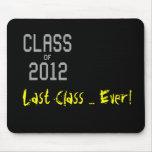 Class of 2012 Last Class ... Ever! Mousepad