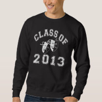 Class Of 2013 - Drama Sweatshirt