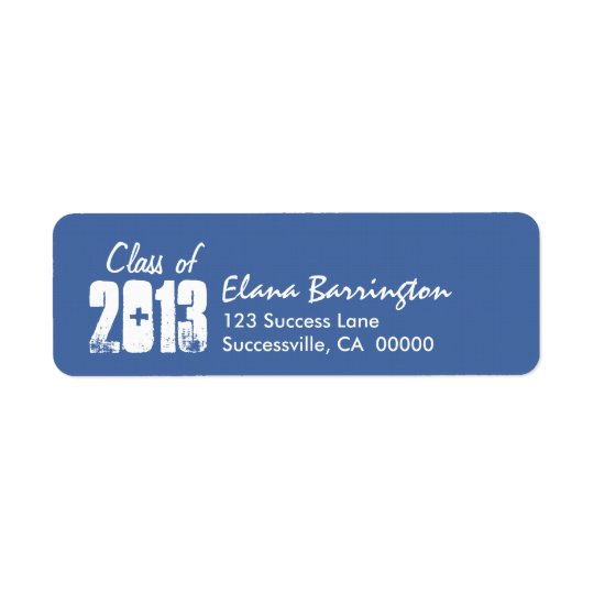 Class of 2013 New Grad or Any Year Blue and White Label