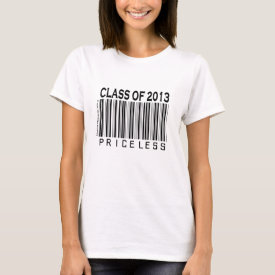 Class of 2013 Priceless (Personalize) T-Shirt