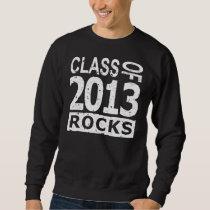 Class Of 2013 Rocks Sweatshirt