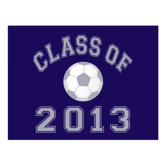Class Of 2013 Soccer - Grey 2 Postcard