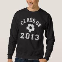 Class Of 2013 Soccer Sweatshirt