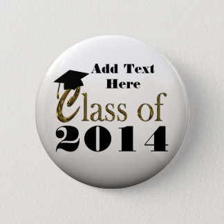 Class Of 2014, Or Any Year Graduation Button