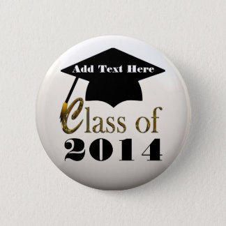 Class Of 2014, Or Any Year Graduation Pin Button