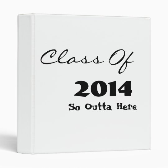 Class Of 2014, So Outta Here Binder