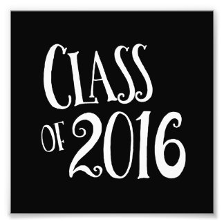 Class of 2016 Black and White Vintage Handwriting Photo Print