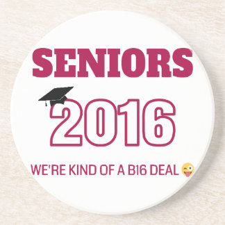 Class of 2016 - We're kind of a B16 deal Coaster