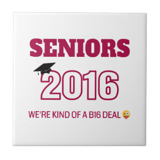 Class of 2016 - We're kind of a B16 deal Tile