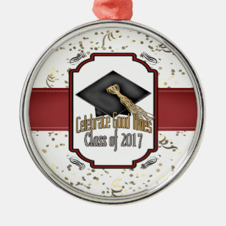 Class of 2017 Celebrate Good Times Graduation Gift Metal Ornament