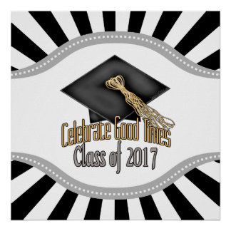 Class of 2017 Celebrate Good Times Graduation Gift Poster