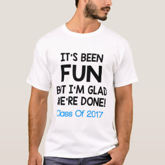 CLASS OF 2017 FUNNY SAYING T-Shirt