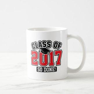 Class Of 2017 So Done! Coffee Mug