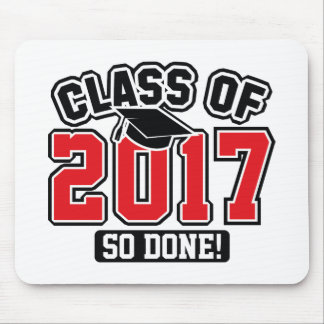 Class Of 2017 So Done! Mouse Pad