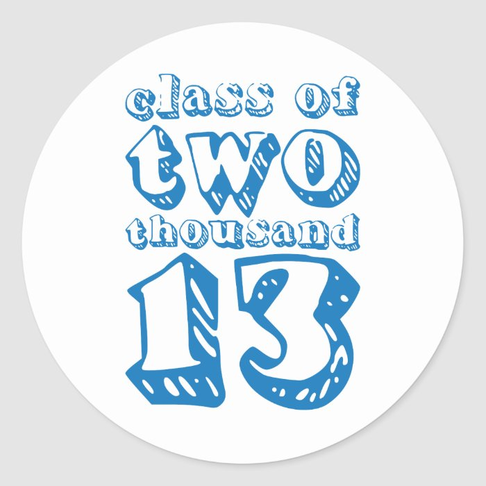 Class of two thousand 13 - Blue Classic Round Sticker