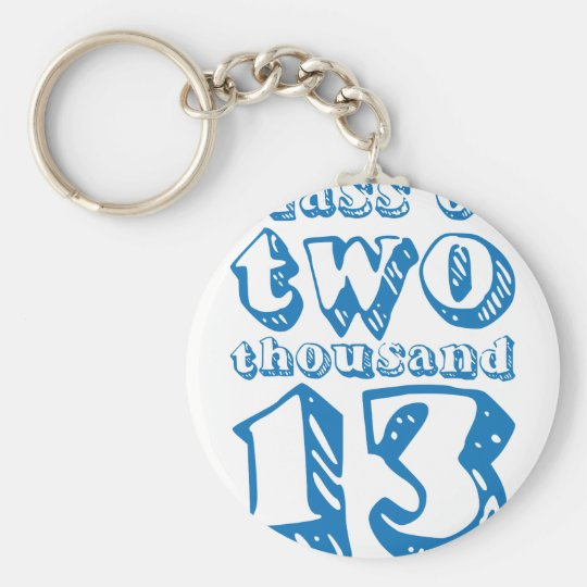 Class of two thousand 13 - Blue Keychain