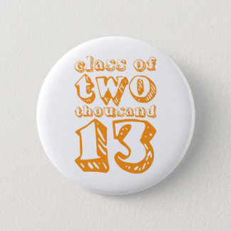 Class of two thousand 13 - Orange Button